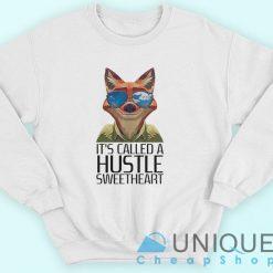 It's Called A Hustle Sweetheart Sweatshirt Zootopia