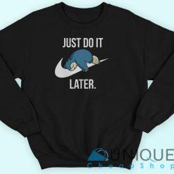 Just Do It Later Snorlax Sweatshirt