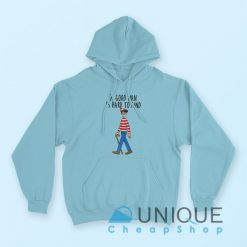 Waldo A Good Man Is Hard To Find Hoodie