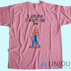Waldo A Good Man Is Hard To Find T-Shirt