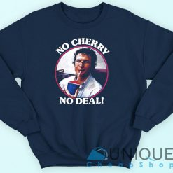 Alexei No Cherry No Deal Sweatshirt