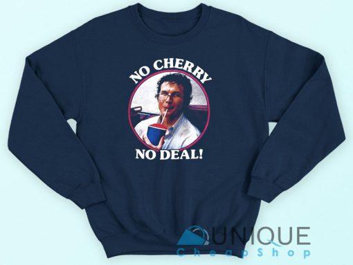 Alexei No Cherry No Deal Sweatshirt