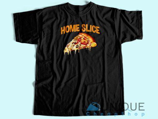 Home slice T-shirt