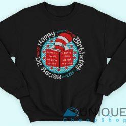 Happy Birthday Dr Seuss Sweatshirt