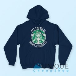 All I Need Is Disney Starbucks Hoodie Navy Color Hoodie