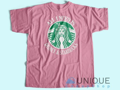 All I Need Is Disney Starbucks T-Shirt Pink Unique Cheap Hoodie