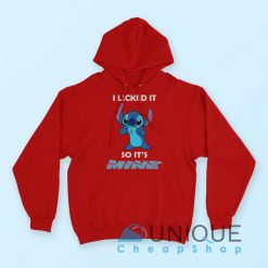 Stitch I Licked It So It's Mine Hoodie Red Color Hoodie
