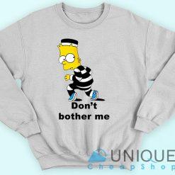Don't Bother Me Sweatshirt