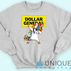 Unicorn Dollar General Sweatshirt.