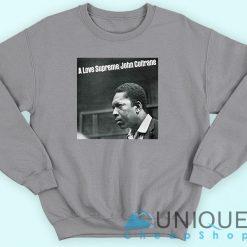 John Coltrane A Love Supreme Album Sweatshirt.