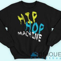 Hip Hop Machine Sweatshirt