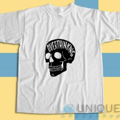 Overthinking Anxiety Skull T-Shirt Color White